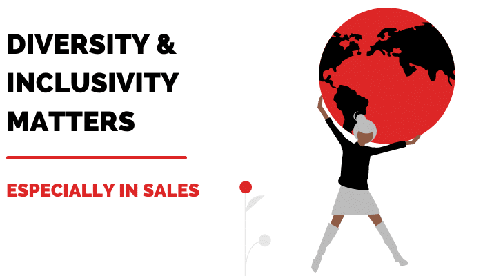 Diversity in the workplace matters, especially in sales.